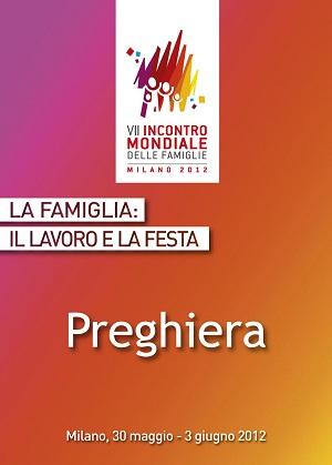 VII incontro mondiale delle Famiglie: preghiera Arc. Angelo Scola