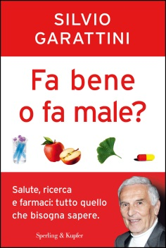 fa bene fa male - GARATTINI 2013