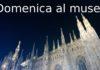 MILANO DOMENCIA AL MUSEO