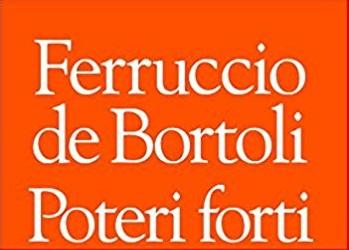 Ferruccio De Bortoli - Poteri forti cv