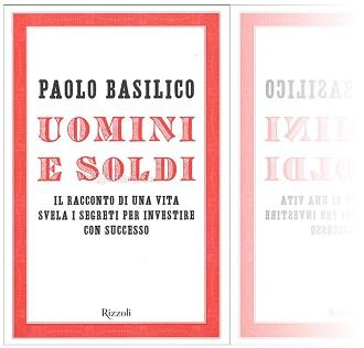 Libro di Paolo Basilico - Uomini e soldi