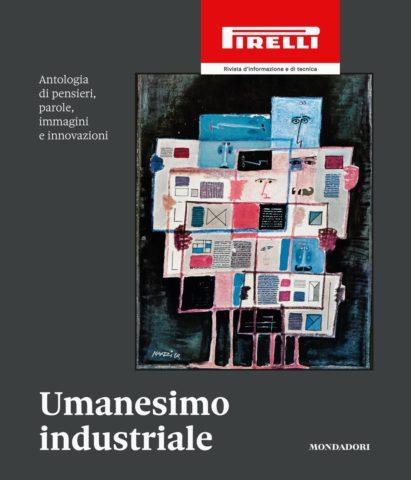 Umanesimo Industriale. Antologia di pensieri parole immagini e innovazioni