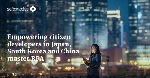 Softomotive- empowering Citizen Developers in Japan South Korea and China Master RPA