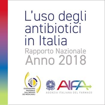 L'uso degli antibiotici in Italia - Rapporto nazionale anno 2018
