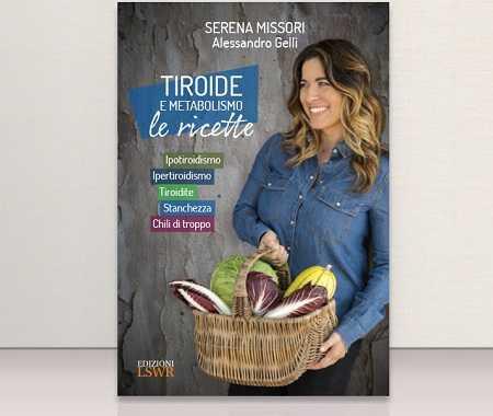 Tiroide e metabolismo. Le ricette -Libro di Serena Missori