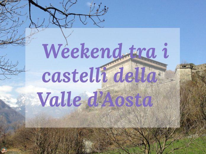 WEEKEND CASTELLI VALDOSTANI